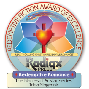 Blades of Acktar fantasy: Redemptive Romance award of excellence