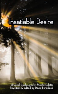 Insatiable Desire from John Follette via David Bergsland