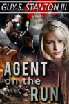 Agent on the Run by Guy Stanton III