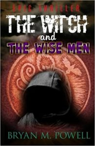 The Witch and the Wise Men by Bryan M. Powell