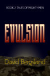 Evulsion: Book 2 of Tales of Mighty men