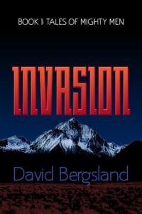 "First Release Tales of Mighty Men ""Invasion"": Book 1 of Tales of Mighty Men"