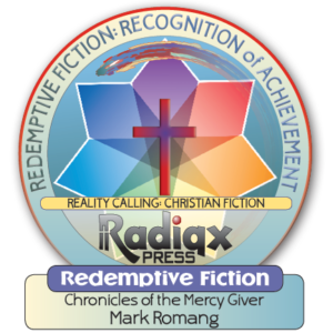 The Redemptive Fiction award for Chronicles of the Mercy Giver