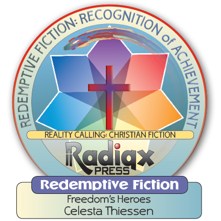 The Redemptive Fiction Award to Celesta Thiessen for Freedom's Heroes