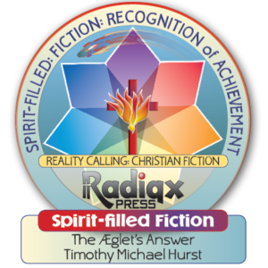 A spirit-filled award for Tim Hurst spirit-filled fiction and The AEglets Answer