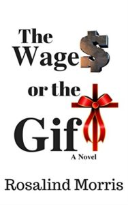 a spirit-filled thriller romance from Rosalind Morris called The Wages or The Gift