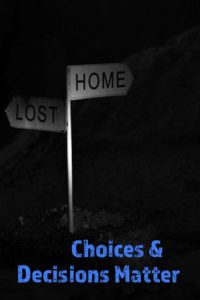 Choices determine character — here and there
