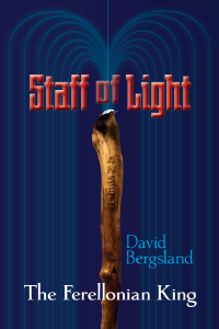 Staff of Light: book one in the Ferellonian King heroic fantasy