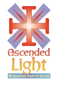 The Ascended Light Miraculous Reality Series brings serious spiritual warfare