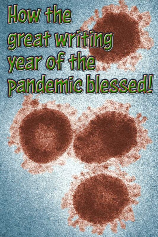 How the great writing year of pandemic blessed me
